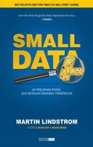 Small Data - As pequenas pistas que revelam grandes tendências