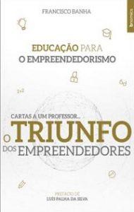 O Triunfo dos Empreendedores – Educação para o Empreendedorismo