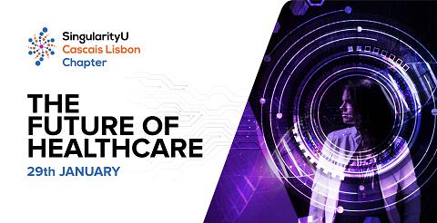 Saúde e Tecnologia em debate na SingularityU Portugal