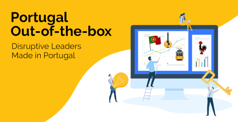 Portugal-Out-of-the-box - Disruptive Leaders Made in Portugal